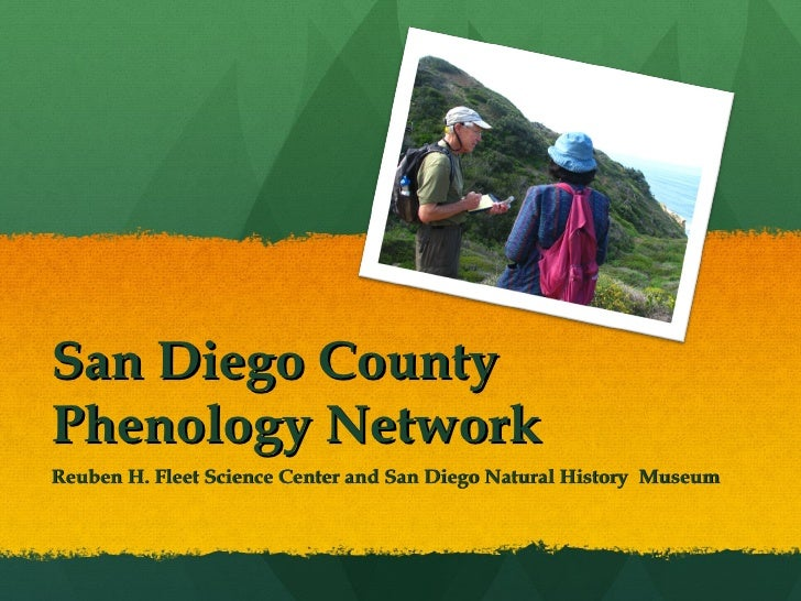 San Diego County Phenology Network Reuben H. Fleet Science Center and San Diego Natural History  Museum