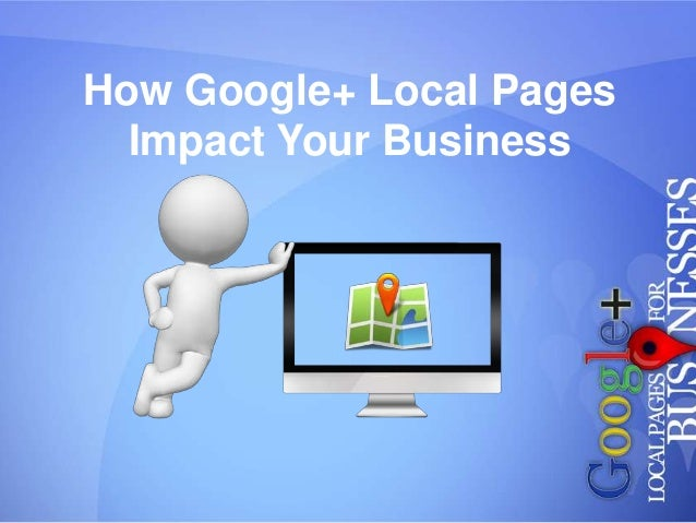 How Google+ Local Pages  Impact Your Business