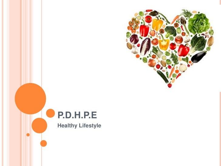 P.D.H.P.E<br />Healthy Lifestyle<br />