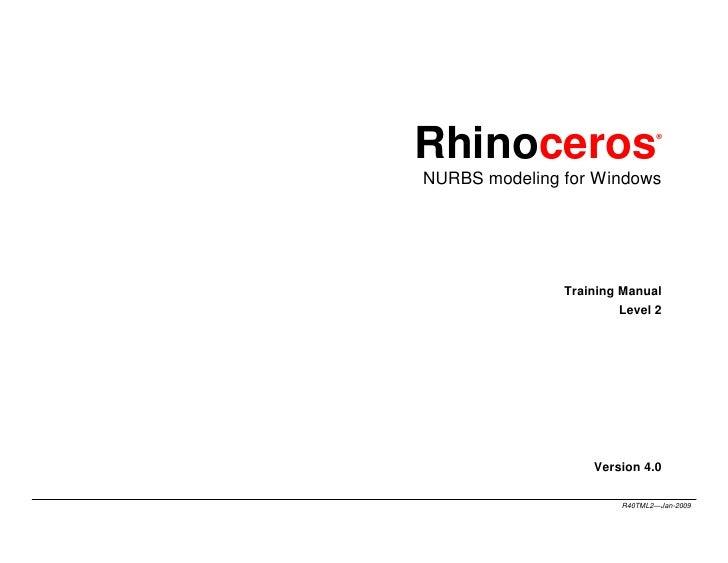 Rhinoceros                      ®     NURBS modeling for Windows                    Training Manual                       ...