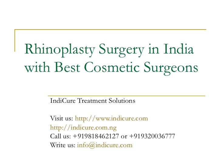 Rhinoplasty Surgery in Indiawith Best Cosmetic Surgeons    IndiCure Treatment Solutions    Visit us: http://www.indicure.c...