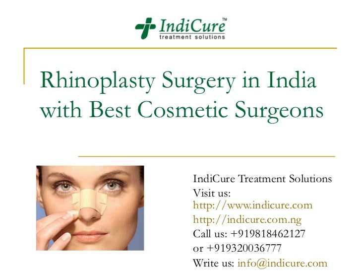 Rhinoplasty Surgery in Indiawith Best Cosmetic Surgeons               IndiCure Treatment Solutions               Visit us:...