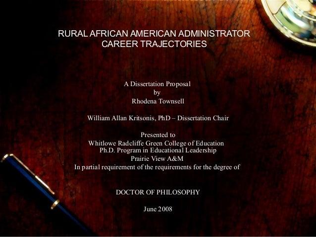 RURAL AFRICAN AMERICAN ADMINISTRATORCAREER TRAJECTORIESA Dissertation ProposalbyRhodena TownsellWilliam Allan Kritsonis, P...