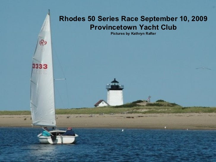 Rhodes 50 Series Provincetown Yacht Club September 10, 2009