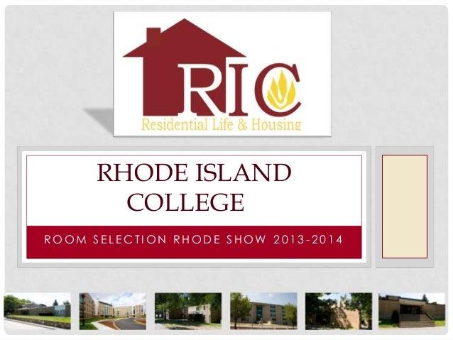 RHODE ISLAND        COLLEGEROOM SELECTION RHODE SHOW 2013-2014