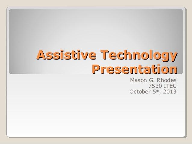 Assitive Technology Presentation M. Rhodes