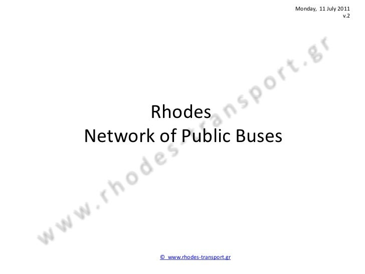 Monday, 11 July 2011                                                      v.2       RhodesNetwork of Public Buses        ©...