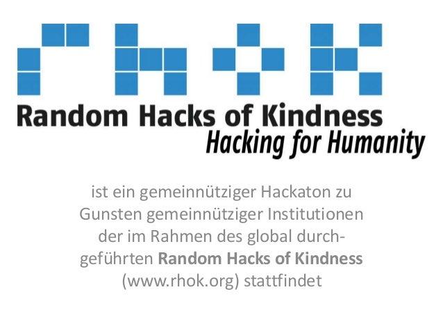 ist ein gemeinnütziger Hackaton zu Gunsten gemeinnütziger Institutionen der im Rahmen des global durchgeführten Random Hac...