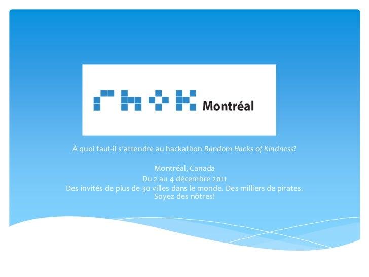 À quoi faut-il s'attendre au hackathon Random Hacks of Kindness?                          Montréal, Canada                ...