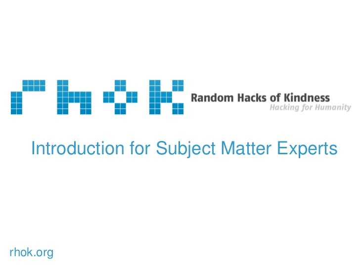 Introduction for Subject Matter Experts<br />rhok.org<br />