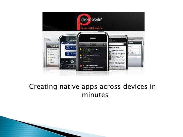 Creating native apps across devices in minutes<br />