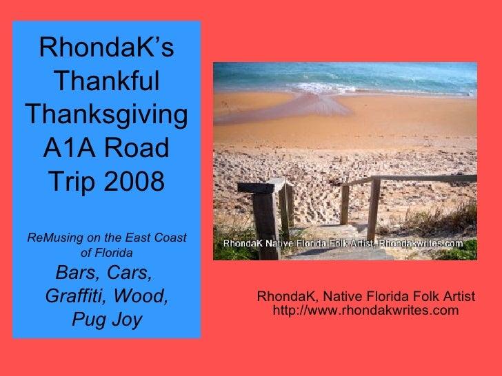 RhondaK's Thankful Thanksgiving A1A Road Trip 2008 ReMusing on the East Coast of Florida Bars, Cars,  Graffiti, Wood, Pug ...
