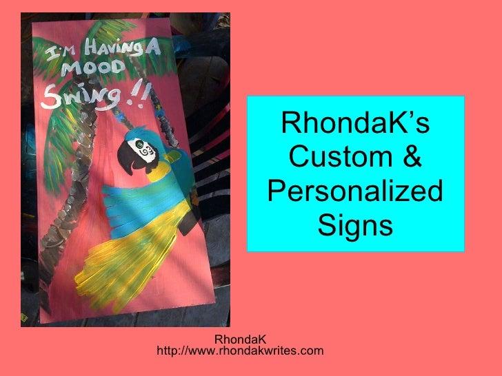 RhondaK's Custom & Personalized Signs RhondaK http://www.rhondakwrites.com