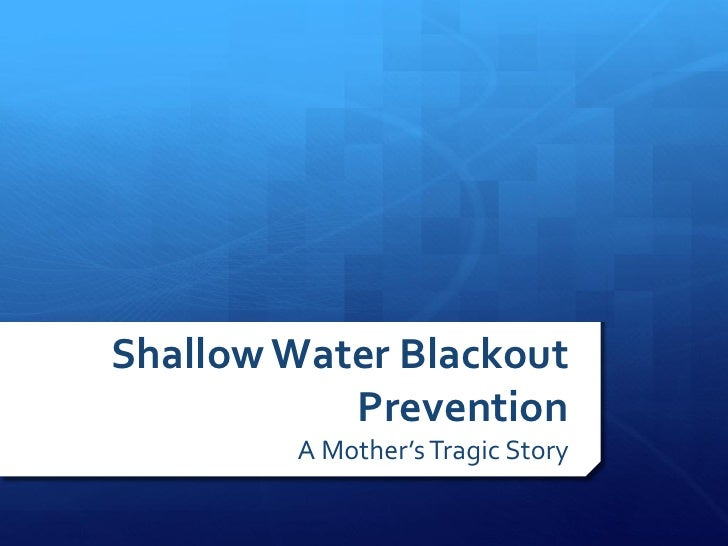Shallow Water Blackout           Prevention        A Mother's Tragic Story