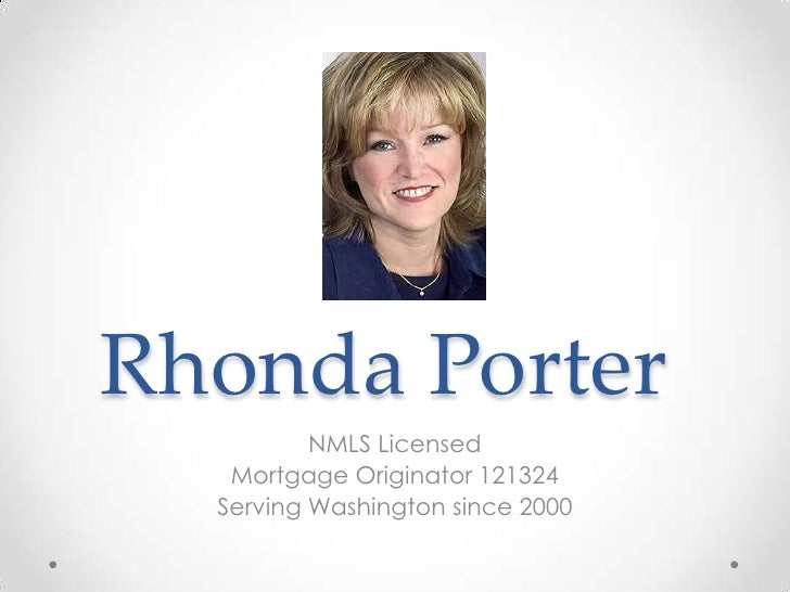 Rhonda Porter <br />NMLS Licensed <br />Mortgage Originator 121324<br />Serving Washington since 2000 <br />