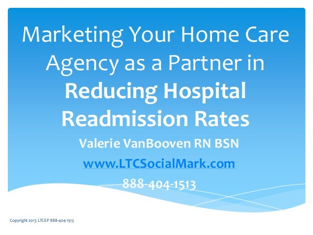 Marketing Home Care: Reducing Hospital Readmission Rates via Home Health Care