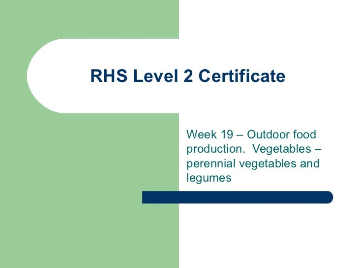 RHS Level 2 Certificate Week 19 – Outdoor food production.  Vegetables – perennial vegetables and legumes