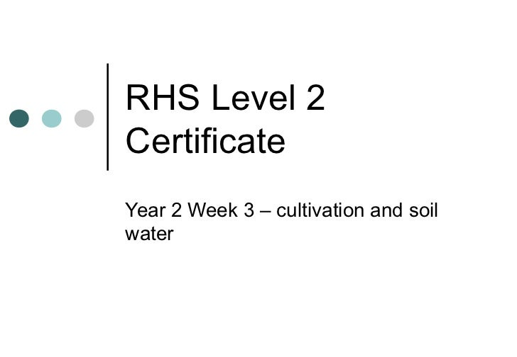 RHS Level 2CertificateYear 2 Week 3 – cultivation and soilwater