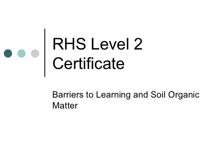 RHS Level 2CertificateBarriers to Learning and Soil OrganicMatter