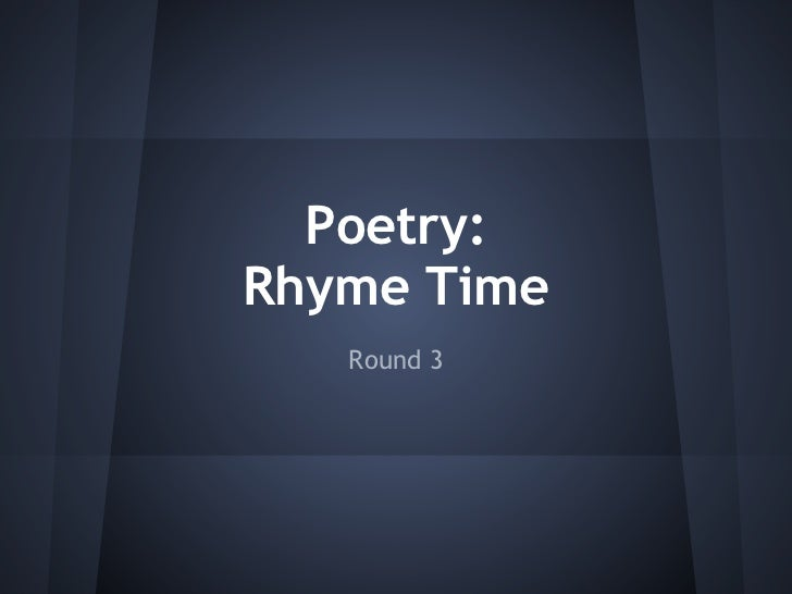 Poetry:Rhyme Time   Round 3