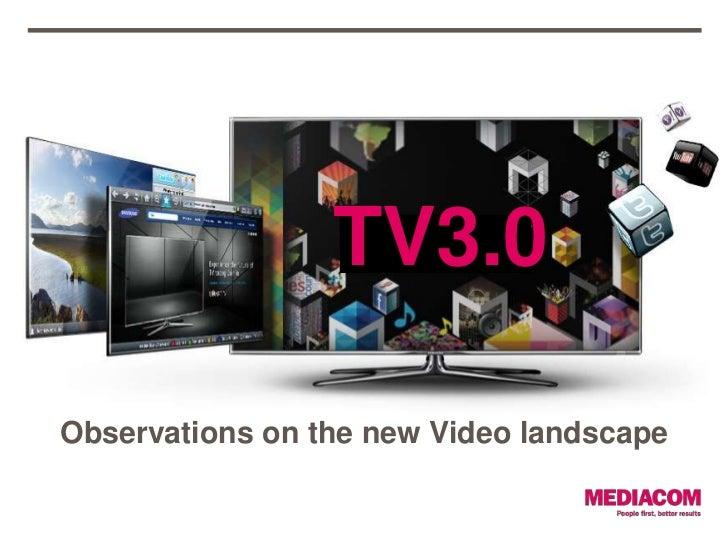 TV3.0<br />Observations on the new Video landscape<br />