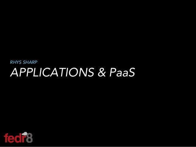CloudCamp. Rhys Sharp   Applications & PaaS