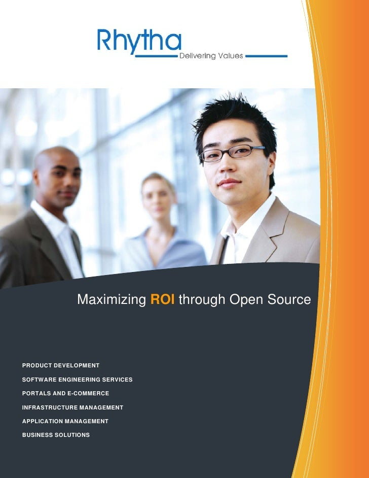 Maximizing ROI through Open Source    PRODUCT DEVELOPMENT  SOFTWARE ENGINEERING SERVICES  PORTALS AND E-COMMERCE  INFRASTR...