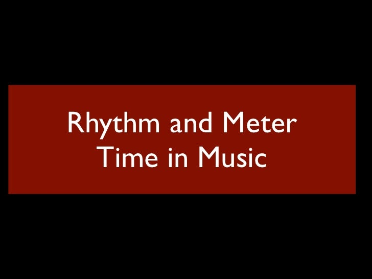 Rhythm and Meter  Time in Music