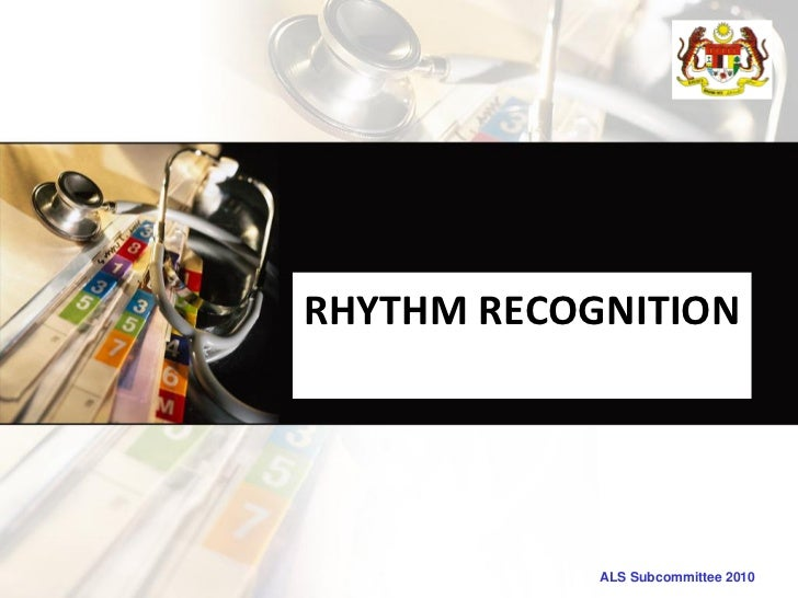 RHYTHM RECOGNITION            ALS Subcommittee 2010