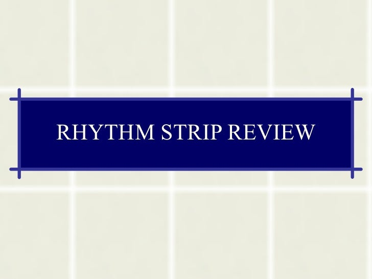 RHYTHM STRIP REVIEW