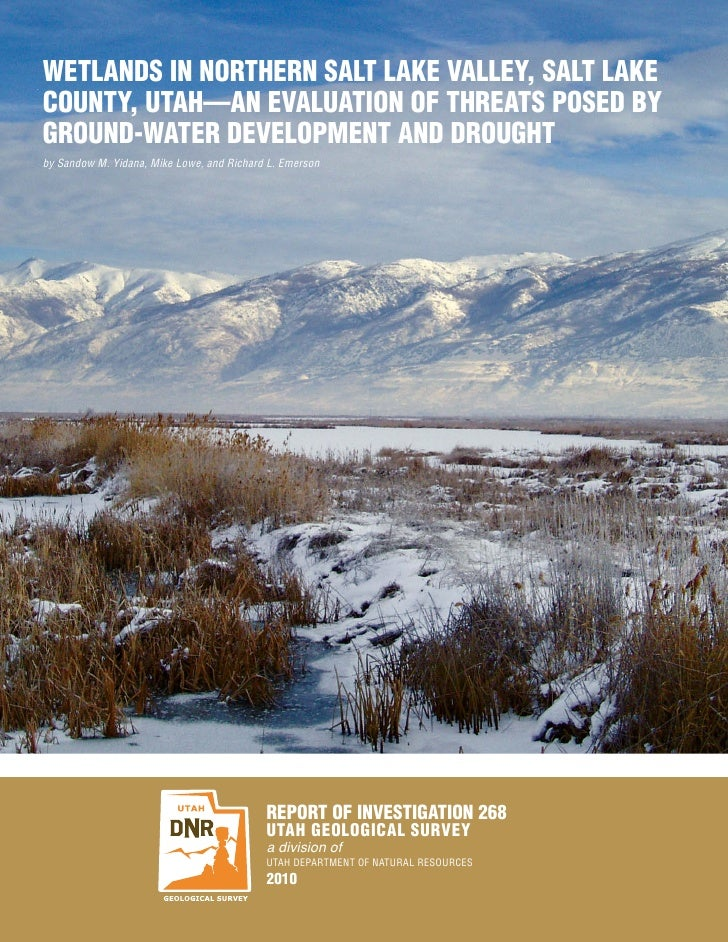 WETLANDS IN NORTHERN SALT LAKE VALLEY, SALT LAKE COUNTY, UTAH—AN EVALUATION OF THREATS POSED BY GROUND-WATER DEVELOPMENT A...
