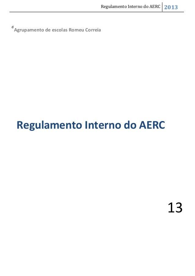 Regulamento Interno do AERC  d  2013  Agrupamento de escolas Romeu Correia  Regulamento Interno do AERC  13