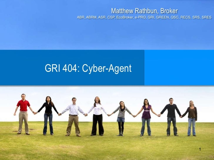 Matthew Rathbun, Broker<br />ABR, ABRM, ASR, CSP, EcoBroker, e-PRO, GRI, GREEN, QSC, RECS, SRS, SRES<br />GRI 404: Cyber-A...
