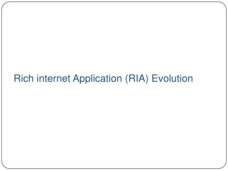 Rich internet Application (RIA) Evolution