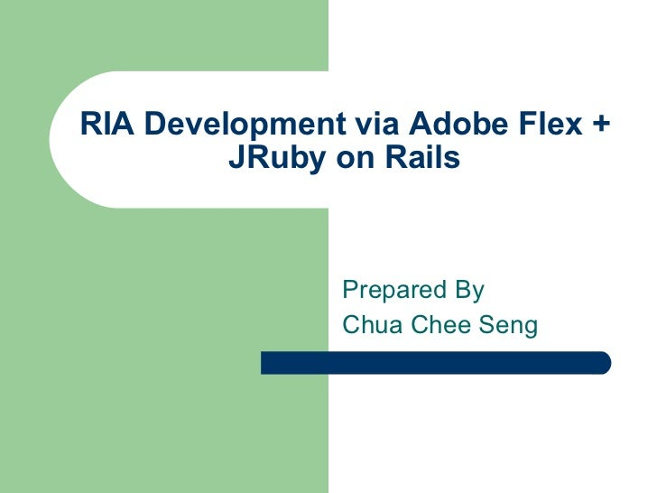 RIA Development via Adobe Flex + JRuby on Rails