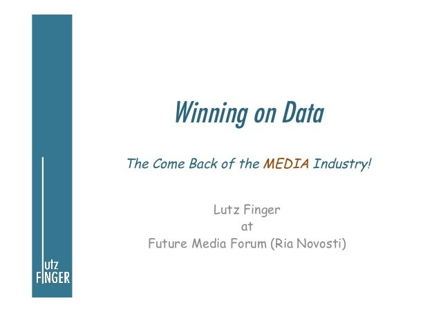 Winning on Data The Come Back of the MEDIA Industry! Lutz Finger at Future Media Forum (Ria Novosti)