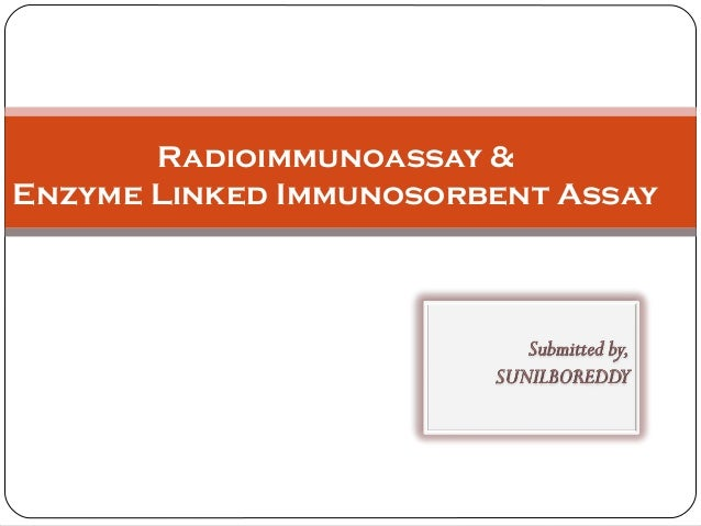 radioimmunoassay ria and enzyme linked immunosorbent assay elisa essay Publisher summary this chapter reviews the techniques of dot immunobinding (dib), enzyme-linked immunosorbent assay (elisa), and radioimmunoassay (ria), which are used for detecting peptide antigens and specific antibodies.