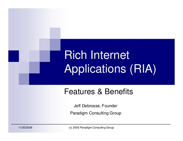 Rich Internet              Applications (RIA)              Features  Benefits                  Jeff Debrosse, Founder     ...