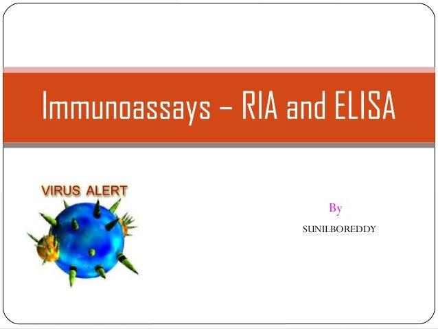 Immunoassays – RIA and ELISA By SUNILBOREDDY