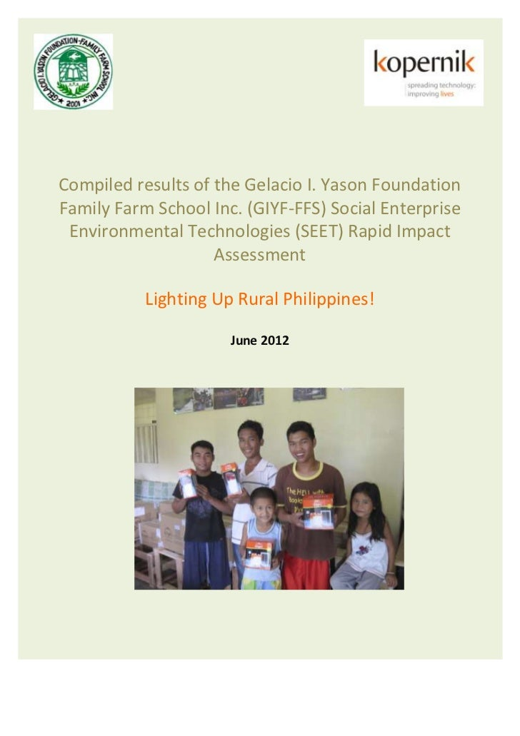 Compiled results of the Gelacio I. Yason FoundationFamily Farm School Inc. (GIYF-FFS) Social Enterprise Environmental Tech...