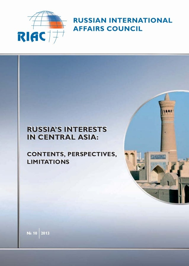 RUSSIA'S INTERESTSIN CENTRAL ASIA:CONTENTS, PERSPECTIVES,LIMITATIONS№ 10 2013RUSSIA'S INTERESTSIN CENTRAL ASIA:CONTENTS, P...