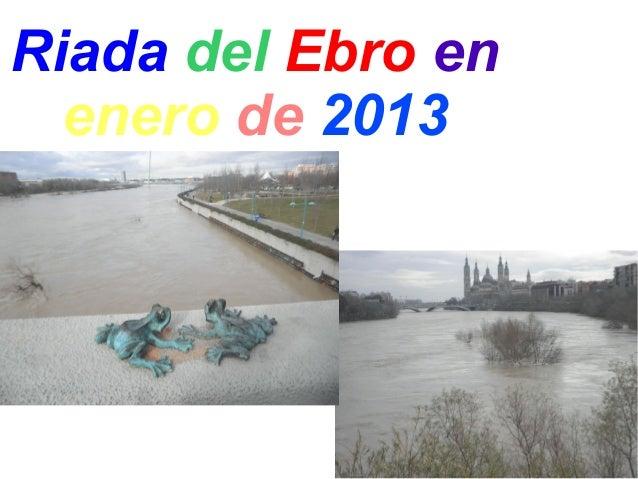 Riada del Ebro en  enero de 2013