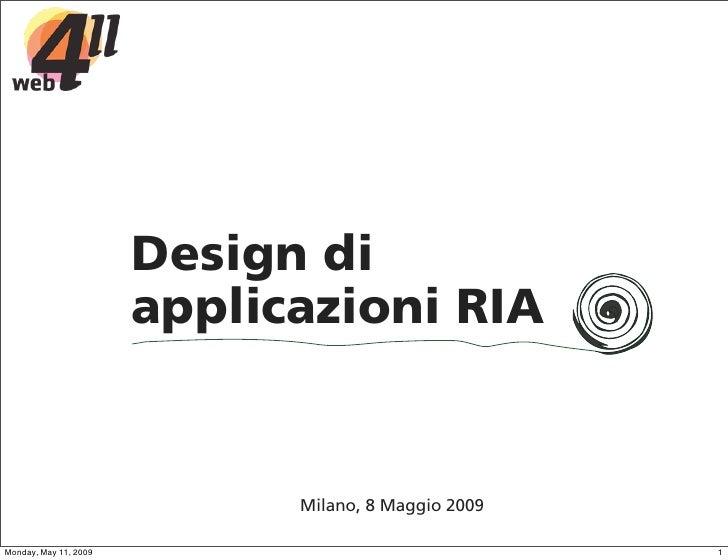 Design di                        applicazioni RIA                                Milano, 8 Maggio 2009  Monday, May 11, 20...