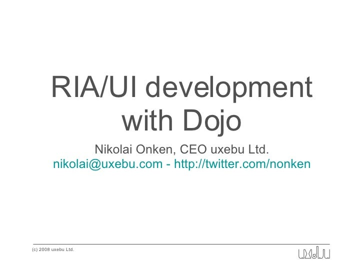 RIA/UI development with Dojo