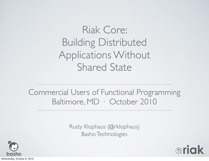 Riak Core:                              Building Distributed                              Applications Without            ...