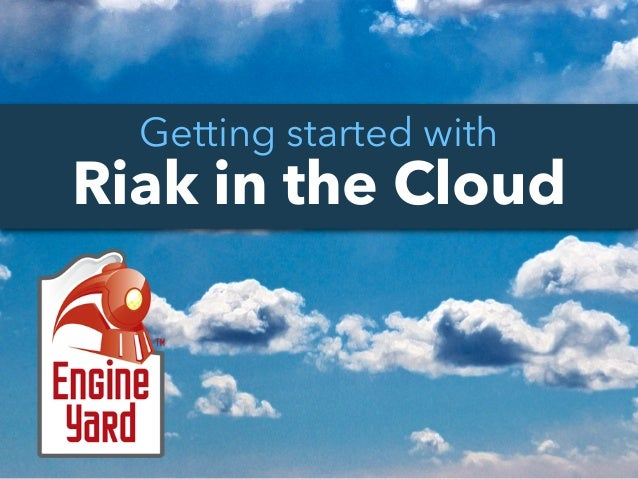 Getting started withRiak in the Cloud
