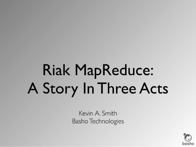 Riak MapReduce: A Story In Three Acts