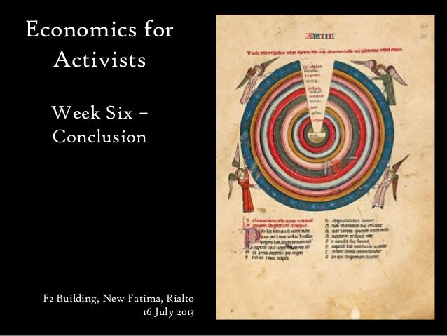 Economics for Activists Week Six – Conclusion F2 Building, New Fatima, Rialto 16 July 2013