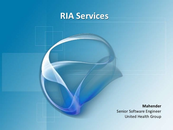 RIA Services<br />Mahender<br />Senior Software Engineer<br />United Health Group<br />