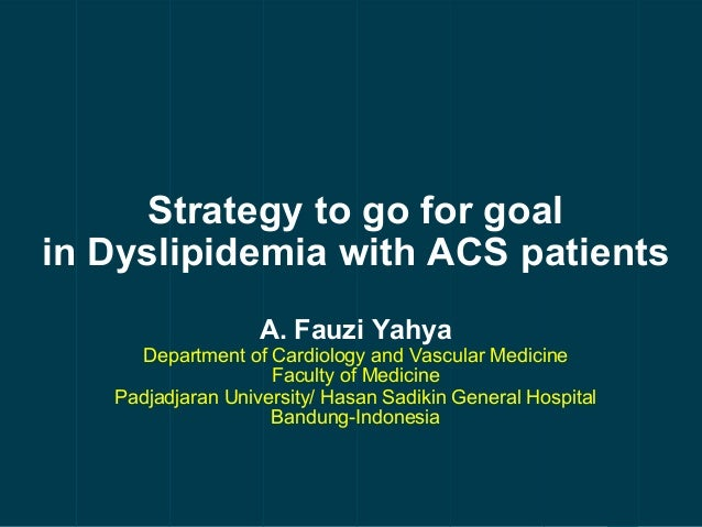 Strategy to Go for Goal in Dyslipidemia with Acute Coronary Syndrome Patients